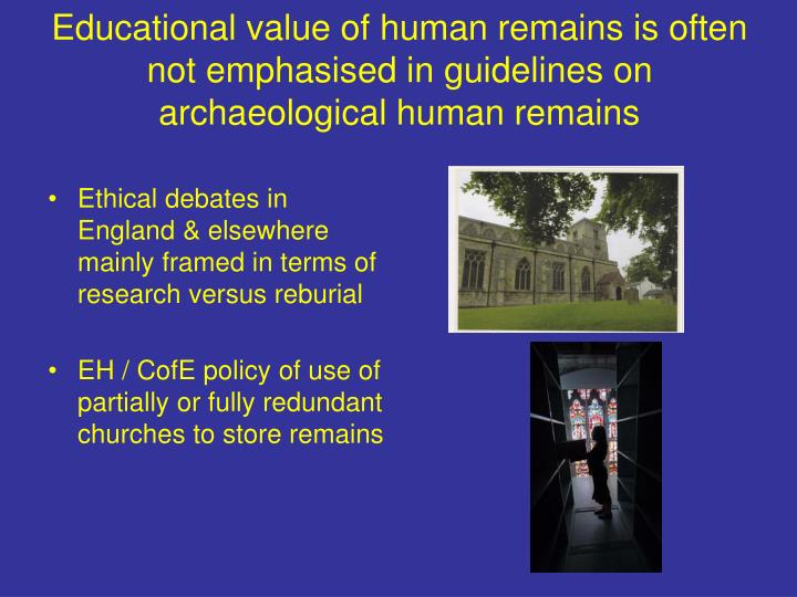 Educational value of human remains is often not emphasised in guidelines on archaeological human rem...