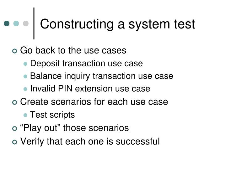 Constructing a system test