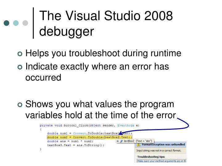 The Visual Studio 2008 debugger