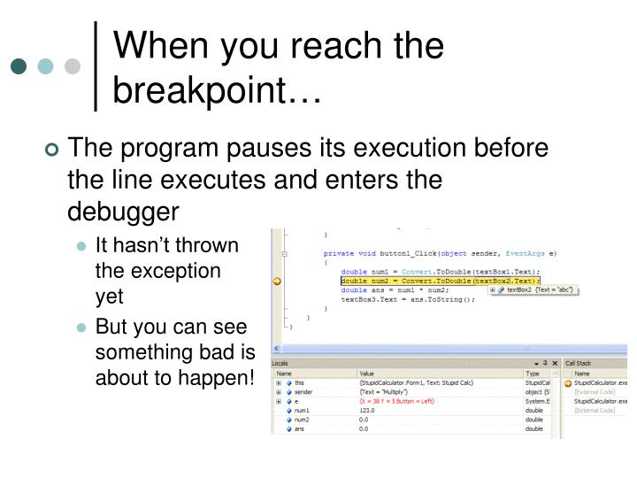 When you reach the breakpoint…