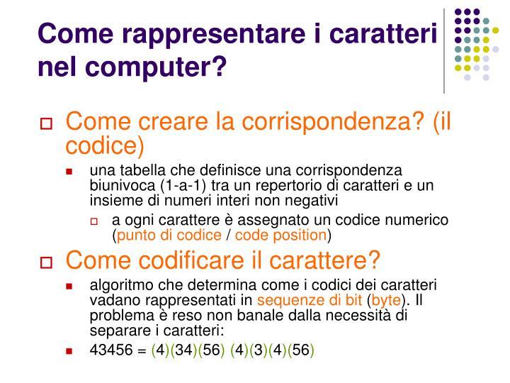 Come rappresentare i caratteri nel computer?