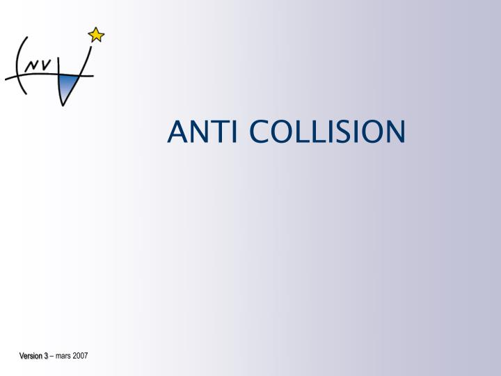 Anti collision
