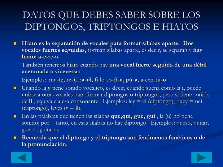 DATOS QUE DEBES SABER SOBRE LOS DIPTONGOS, TRIPTONGOS E HIATOS
