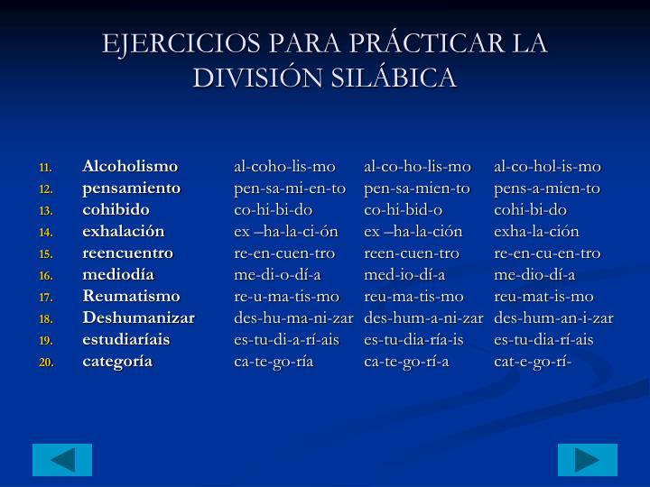 EJERCICIOS PARA PRÁCTICAR LA DIVISIÓN SILÁBICA