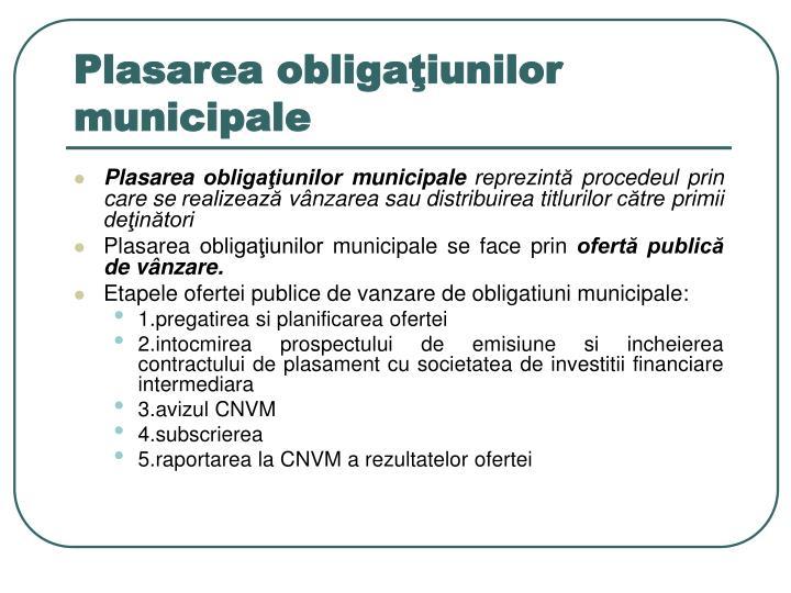 Plasarea obligaţiunilor municipale