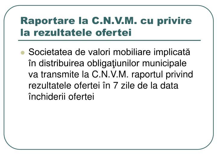 Raportare la C.N.V.M. cu privire la rezultatele ofertei