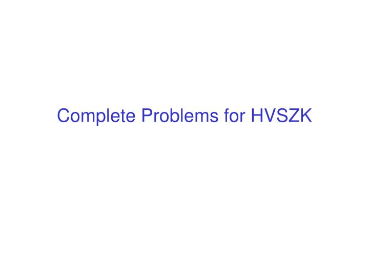 Complete Problems for HVSZK