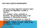 why use logistic regression