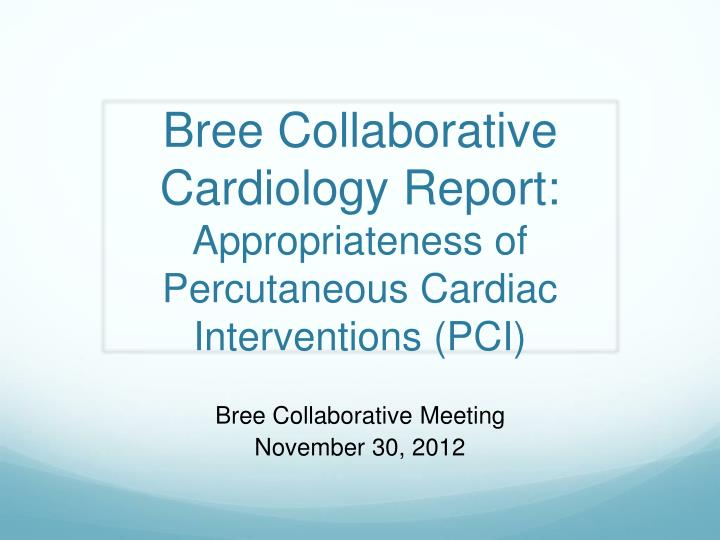 Bree collaborative cardiology report appropriateness of percutaneous cardiac interventions pci