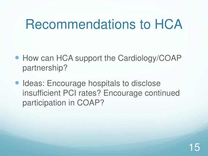 Recommendations to HCA