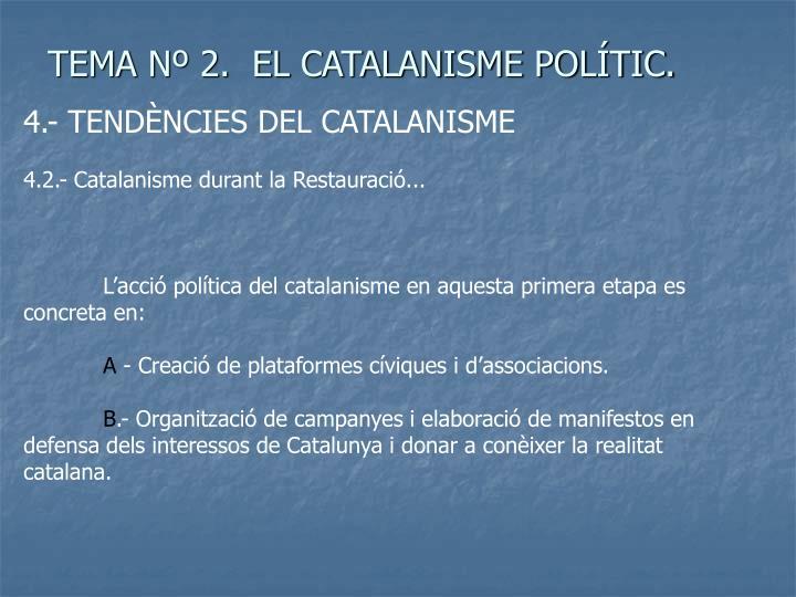 TEMA Nº 2.  EL CATALANISME POLÍTIC.