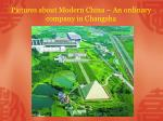 pictures about modern china an ordinary company in changsha