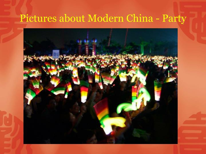 Pictures about Modern China - Party