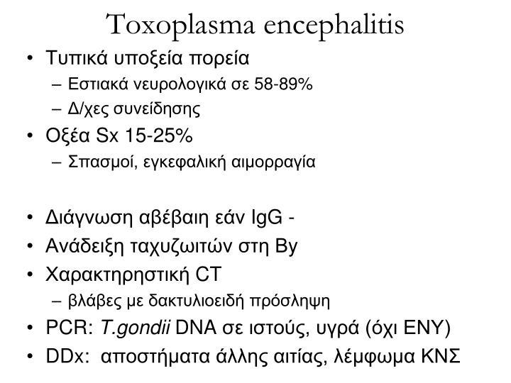 Toxoplasma encephalitis