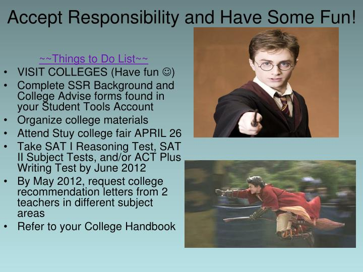 Accept Responsibility and Have Some Fun!