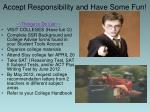 accept responsibility and have some fun