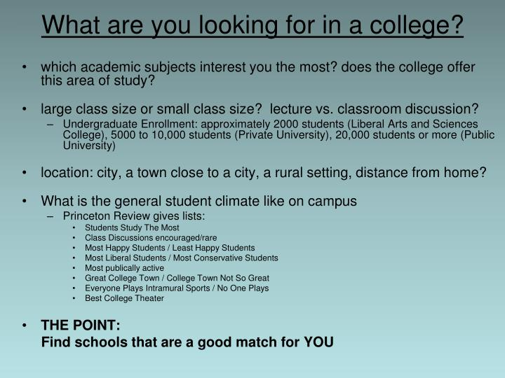 What are you looking for in a college?