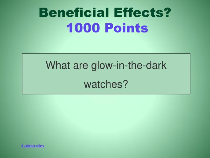 Beneficial Effects?