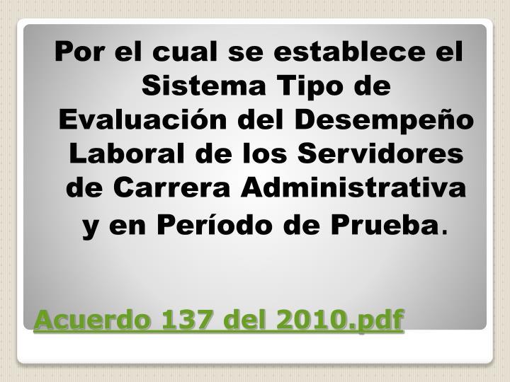 Por el cual se establece el Sistema Tipo de Evaluación del Desempeño Laboral de los Servidores de Carrera Administrativa y en Período de Prueba