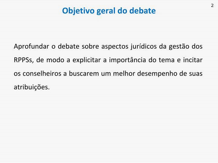 Objetivo geral do debate