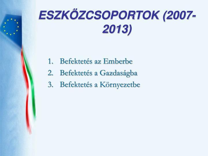 ESZKÖZCSOPORTOK (2007-2013)