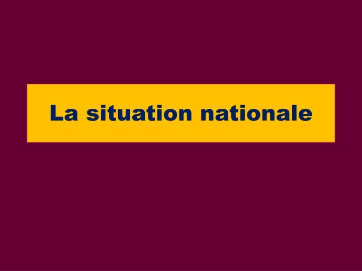 La situation nationale