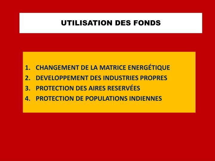 UTILISATION DES FONDS