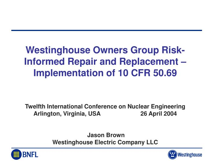 Westinghouse Owners Group Risk-Informed Repair and Replacement – Implementation of 10 CFR 50.69