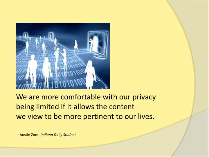 We are more comfortable with our privacy