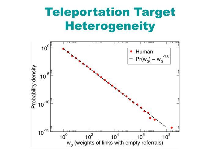 Teleportation Target Heterogeneity