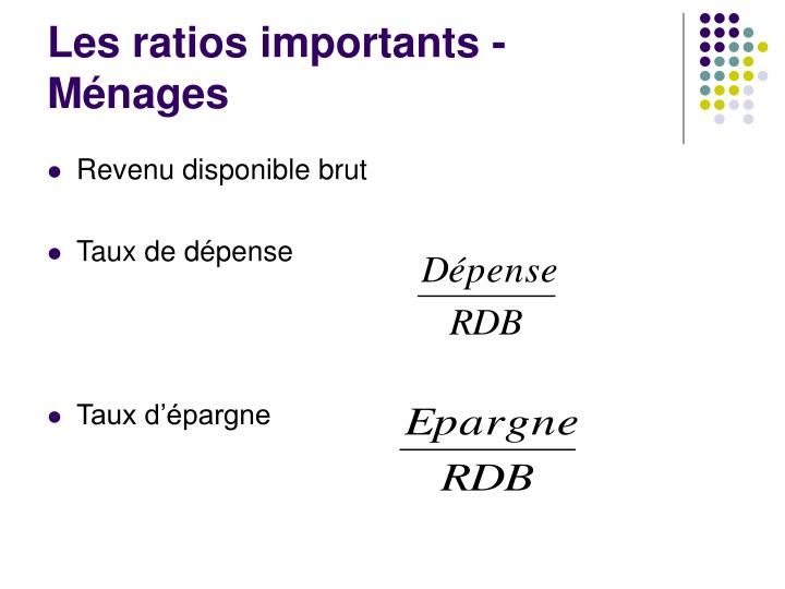 Les ratios importants - Ménages