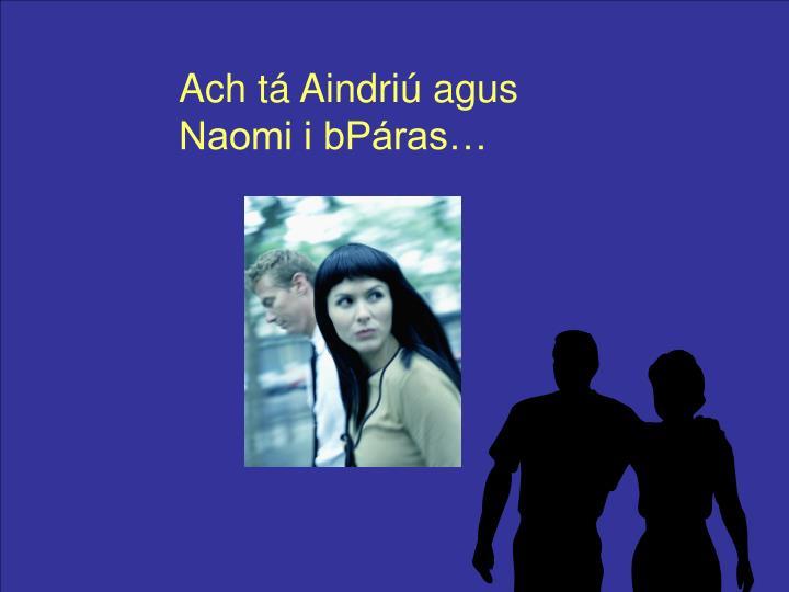 Ach tá Aindriú agus Naomi i bPáras…