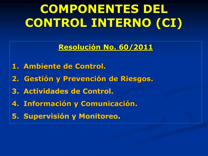 COMPONENTES DEL CONTROL INTERNO (CI)
