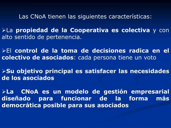 Las CNoA tienen las siguientes características: