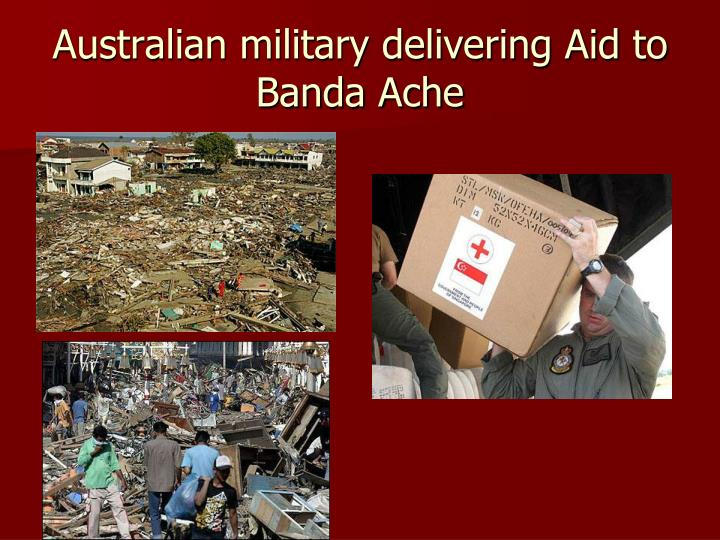 Australian military delivering Aid to Banda Ache
