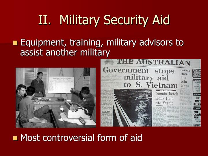 II.  Military Security Aid