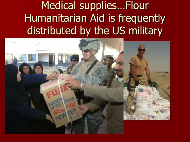 Medical supplies…Flour