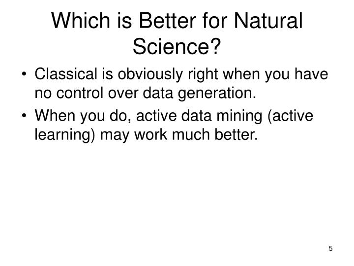 Which is Better for Natural Science?