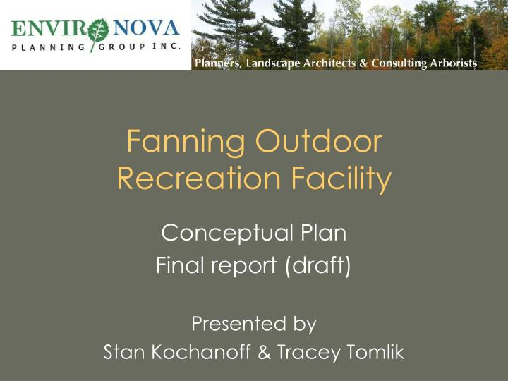 Fanning outdoor recreation facility