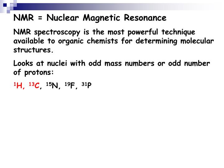 NMR = Nuclear Magnetic Resonance