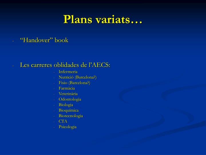 Plans variats…