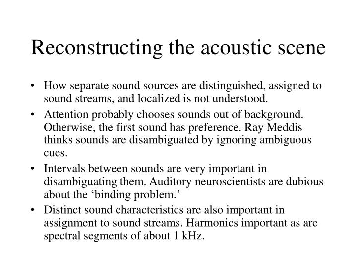 Reconstructing the acoustic scene