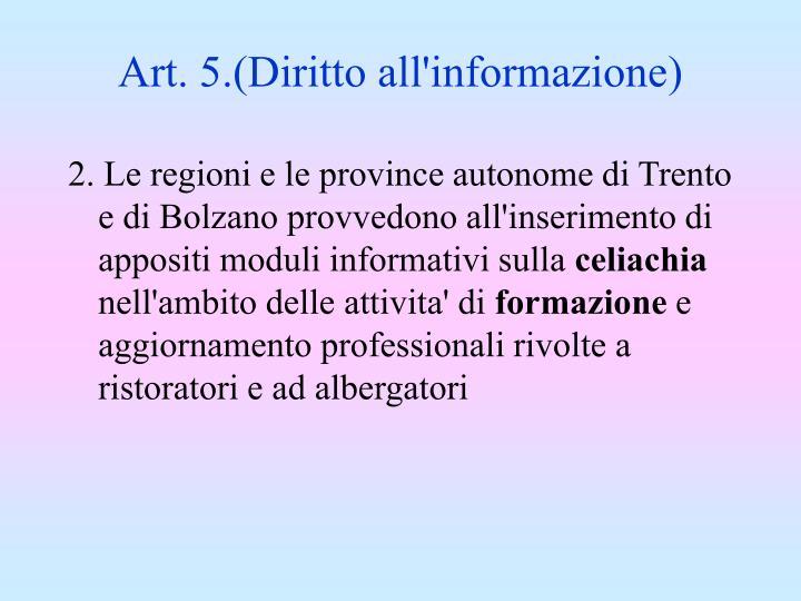 Art. 5.(Diritto all'informazione