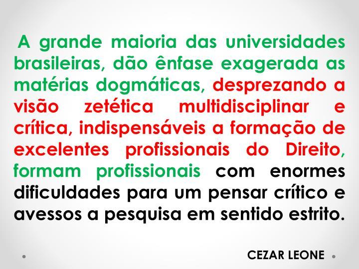 A grande maioria das universidades brasileiras, dão ênfase