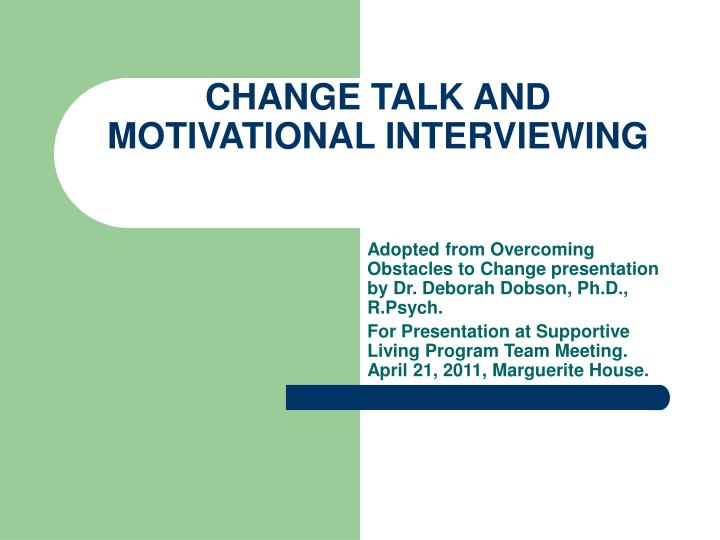 Change talk and motivational interviewing
