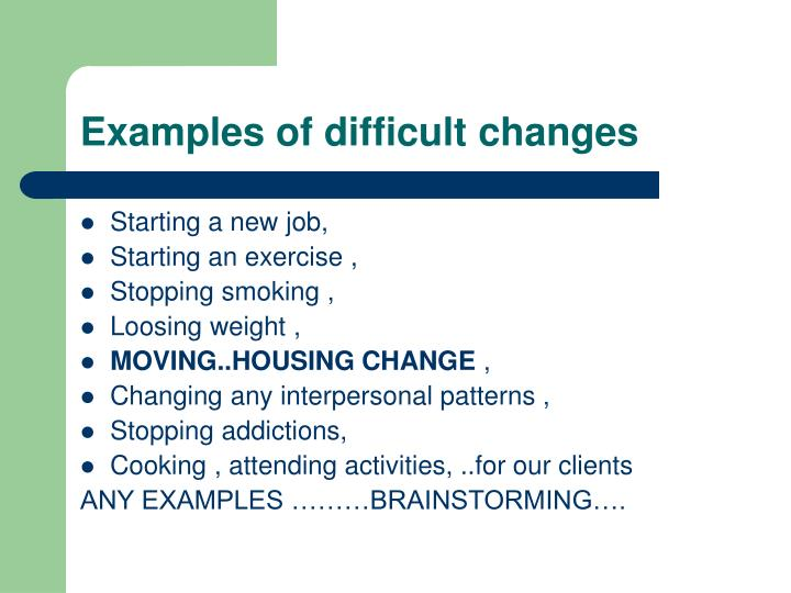 Examples of difficult changes