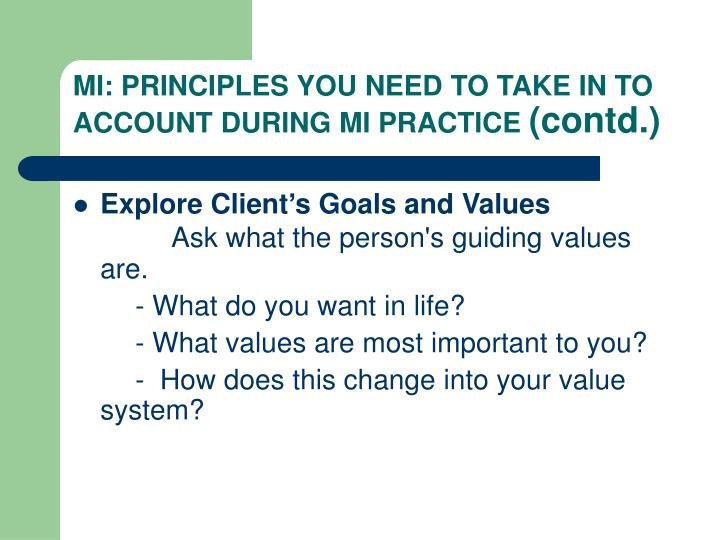 MI: PRINCIPLES YOU NEED TO TAKE IN TO ACCOUNT DURING MI PRACTICE