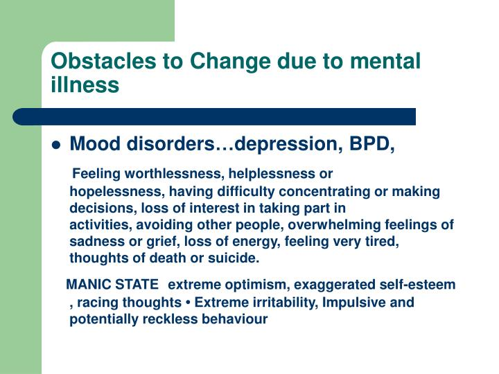 Obstacles to Change due to mental illness
