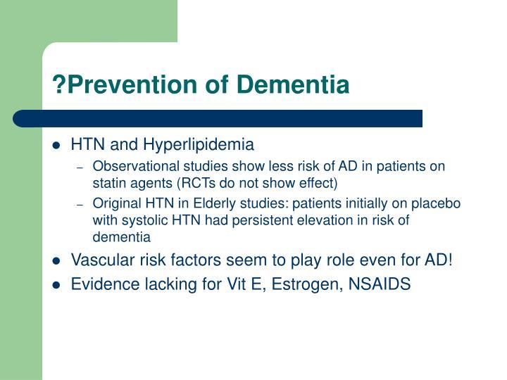 ?Prevention of Dementia