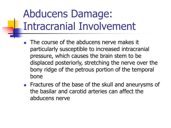 Abducens Damage: Intracranial Involvement